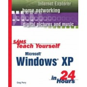 Sams Teach Yourself Microsoft Windows XP in 24 Hours by Greg M. Perry