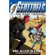 Sentinels: The Dark Crusade: Sentinels Superhero Novels, Vol 8
