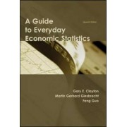 A Guide to Everyday Economic Statistics by Gary E. Clayton