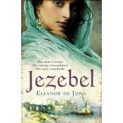 Jezebel by Eleanor De Jong