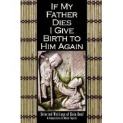 If My Father Dies I Give Birth to Him Again: Selected Writings of Kola Boof by Editor Mark Fogarty
