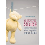 The Stay-at-Home Survival Guide by Melissa Stanton