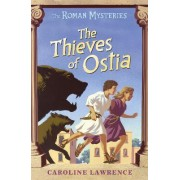 The Thieves of Ostia: Book 1 by Caroline Lawrence
