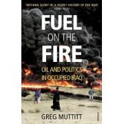 Fuel on the Fire by Greg Muttitt