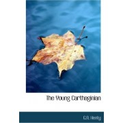 The Young Carthaginian by G A Henty