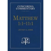 Matthew 1:1-11:1 by Jeffrey A Gibbs
