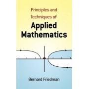 Principles and Techniques of Applied Mathematics by Bernard Friedman