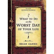 What to Do on the Worst Day of Your Life by Brian Zahnd