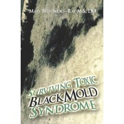 Surviving Toxic Black Mold Syndrome