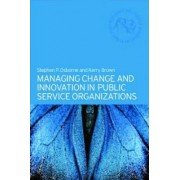 Managing Change and Innovation in Public Service Organizations by Kerry Brown