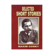 Selected Story Stories by Maxim Gorky