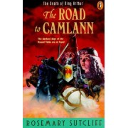 Road to Camlann: The Death of King Arthur by Rosemary Sutcliff