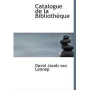 Catalogue de La Bibliothauque by David Jacob Van Lennep