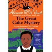 The Great Cake Mystery: Precious Ramotswe's Very First Case by Professor of Medical Law Alexander McCall Smith