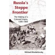 Russia's Steppe Frontier by Michael Khodarkovsky