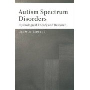 Autism Spectrum Disorders by Dermot Bowler