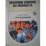 Descoperiri Stiintifice Ale Secolului Xx Mica Enciclopedie - Vasile V. Vacaru Si Colab.