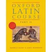 Oxford Latin Course: Student's Book Part II by Maurice Balme