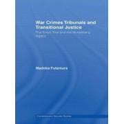 War Crimes Tribunals and Transitional Justice by Madoka Futamura