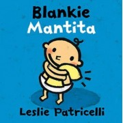 Blankie Mantita Dual Language Spanish Board Book by Leslie Patricelli