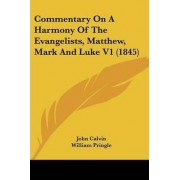 Commentary on a Harmony of the Evangelists, Matthew, Mark and Luke V1 (1845) by John Calvin