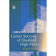 Career Success of Disabled High-Flyers by Sonali Shah