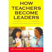 How Teachers Become Leaders by Ann Lieberman