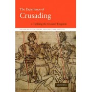 The Experience of Crusading: Defining the Crusader Kingdom v. 2 by Peter W. Edbury