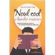 Noul cod al bunelor maniere. Ed. 3 - Silke Schneider-Flaig
