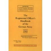 Regimental Officers Handbook of the German Army 1943 by War Office