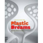 Plastic Dreams by Charlotte Fiell