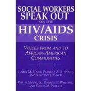 Social Workers Speak Out on the HIV/AIDS Crisis by Larry M. Gant
