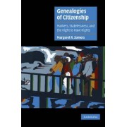 Genealogies of Citizenship by Margaret R. Somers