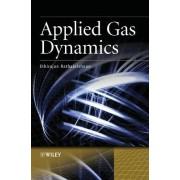 Applied Gas Dynamics by Ethirajan Rathakrishnan