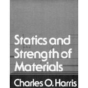 Statics and Strength of Materials by Charles D. Harris