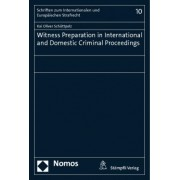 Witness Preparation in International and Domestic Criminal Proceedings by Kai Oliver Sch