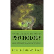 Psyche and Self's Theories in Psychology by Roya R. Rad