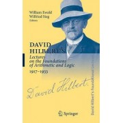 David Hilbert's Lectures on the Foundations of Arithmetic and Logic, 1917-1933 by William Bragg Ewald