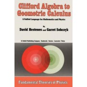 Clifford Algebra to Geometric Calculus by David Hestenes