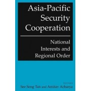 Asia-Pacific Security Cooperation by See Seng Tan