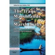The Iraqi Marshlands and the Marsh Arabs by Sam Kubba