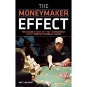 The Moneymaker Effect by Eric Raskin