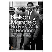 No Easy Walk to Freedom by Nelson Mandela