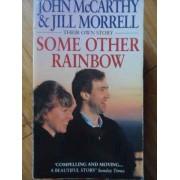 Some Other Rainbow - John Mccarthy, Jill Morrell