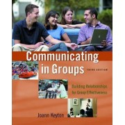 Communicating in Groups by Joann Keyton