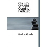 Christ's Second Coming Fulfilled by Marion Morris