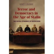Terror and Democracy in the Age of Stalin by Wendy Z. Goldman