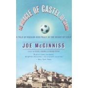 The Miracle of Castel Di Sangro by Jr Joe McGinniss