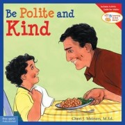 Be Polite and Kind by Cheri J Meiners