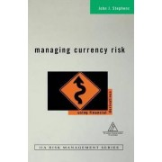 Managing Currency Risk by John J. Stephens